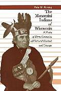 The Menomini Indians of Wisconsin: A Study of Three Centuries of Cultural Contact and Change
