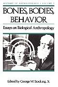 Bones, Bodies AMD Behavior: Essays in Behavioral Anthropology