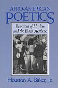 Afro-American Poetics: Revisions of Harlem and the Black Aesthetic