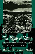 The Rights of Nature: A History of Environmental Ethics