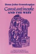 Constantinople and the West: Essays on the Late Byzantine (Palaeologan) and Italian Renaissances and the Byzantine and Roman Churches