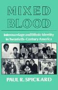 Mixed Blood Intermarriage & Ethnic Intermarriage & Ethnic Identity in Twentieth Century America