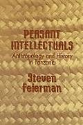 Peasant Intellectuals Anthropology & History in Tanzania