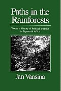 Paths In The Rainforests Toward A Hist