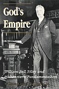 God's Empire: William Bell Riley and Midwestern Fundamentalism (History of American Thought & Culture) Cover