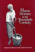Hausa Women in the Twentieth Century