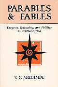 Parables & Fables Exegesis Textuality & Politics in Central Africa
