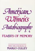 American Women's Autobiography: Fea(s)Ts of Memory (Wisconsin Studies in American Autobiography)