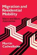 Migration & Residential Mobility Macro & Micro Approaches