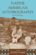 Native American Autobiography: An Anthology (Wisconsin Studies in American Autobiography)