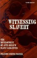 Witnessing Slavery: The Development of Ante-Bellum Slave Narratives (Wisconsin Studies in American Autobiography)