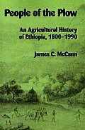 People of the Plow: An Agricultural History of Ethiopia, 1800-1990