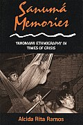 Sanuma Memories: Yanomami Ethnography in Times of Crisis