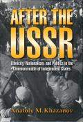 After the USSR: Ethnicity, Nationalism, and Politics in the Commonwealth of Independent States