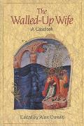 Walled-Up Wife: A Casebook