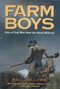 Farm Boys Lives of Gay Men from the Rural Midwest