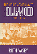World According To Hollywood 1918 1939
