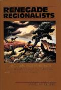 Renegade Regionalists The Modern Independence of Grant Wood Thomas Hart Benton & John Steuart Curry