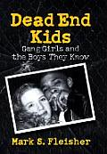 Dead End Kids Gang Girls & The Boys They Know