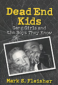 Dead End Kids: Gang Girls and the Boys They Know