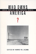 Who Owns America?: Social Conflict Over Property Rights