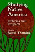 Studying Native America: Problems and Prospects