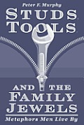 Studs, Tools, and the Family Jewels: Metaphors Men Live by