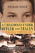 Childhood Under Hitler and Stalin: Memoirs of a 'Certified' Jew
