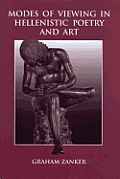 Modes of Viewing in Hellenistic Poetry and Art: And Art