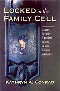 Locked in the Family Cell: Gender, Sexuality, and Political Agency in Irish National Discourse