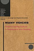 Many Voices: Toward Caring Culture in Healthcare and Healing