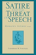 Satire and the Threat of Speech: Horace's Satires