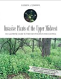 Invasive Plants of the Upper Midwest: An Illustrated Guide to Their Identification and Control