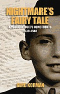 Nightmare's Fairy Tale: A Young Refugee's Home Fronts, 1938-1948