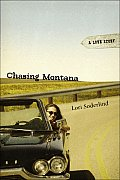 Chasing Montana: A Love Story by Lori. Soderlind