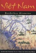 Viet Nam: Borderless Histories (Wi Southeast Asian Studies)