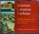 Bosnian, Croatian, Serbian Audio Supplement: To Accompany Bosnian, Croatian, Serbian, a Textbook