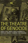 The Theatre of Genocide: Four Plays about Mass Murder in Rwanda, Bosnia, Cambodia, and Armenia Cover