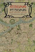 Petersburg/Petersburg: Novel and City, 1900-1921