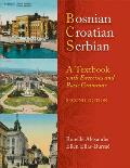 Bosnian, Croatian, Serbian: A Textbook with Exercises and Basic Grammar [With CD (Audio)]