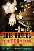 Luis Bunuel: The Red Years, 1929-1939
