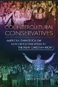 Countercultural Conservatives (11 Edition) by Axel R. Schafer