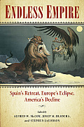 Endless Empire: Spain's Retreat, Europe's Eclipse, America's Decline Cover