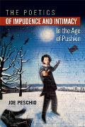 The Poetics of Impudence and Intimacy in the Age of Pushkin (Wisconsin Center for Pushkin Studies)
