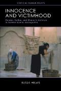 Innocence and Victimhood: Gender, Nation, and Women's Activism in Postwar Bosnia-Herzegovina (Critical Human Rights)