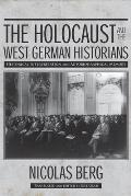 The Holocaust and the West German Historians: Historical Interpretation and Autobiographical Memory
