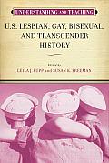 Understanding and Teaching U.S. Lesbian, Gay, Bisexual, and Transgender History (Harvey Goldberg)