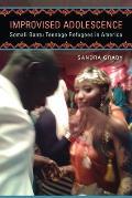 Improvised Adolescence: Somali Bantu Teenage Refugees in America (Folklore Stud in a Multicultural World)