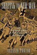 Shaping the New Man: Youth Training Regimes in Fascist Italy and Nazi Germany (George L. Mosse)