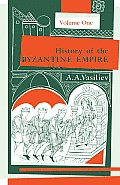 History of the Byzantine Empire 324 1453 Volume I